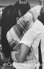 Best Friends |Hayes Grier| by camerons_coconut