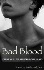 Bad Blood by Wonderland_Dust