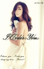 I Order You by Misscelyunjae