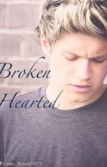 Broken Hearted (Niall Horan Fan-Fiction)