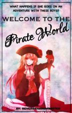Welcome to the Pirate World by AnimeReverseHaremW