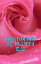 enamorado de la nerd by martina123fa123are