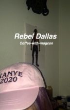 Rebel Dallas s.w by coffee-with-magcon