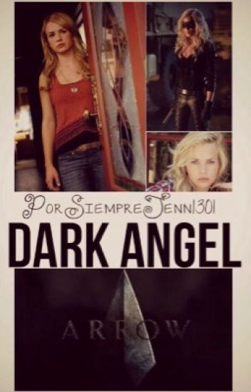 Dark Angel | Arrow Fanfiction #MiniDcAwards #TheCourtAwards