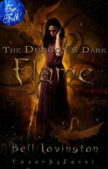 The Dragon's Dark Flame