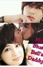 My Blue Bell's Daddy(Akachan no Chichioya) by kissyjas