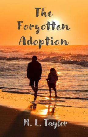 The Forgotten Adoption by Mazcat626