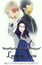 Loving Youㅣ2PM Wooyoung x IU by moonnightlight17
