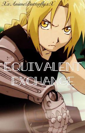 Equivalent Exchange (Edward Elric X Reader) #wattys2017 by XxAnimeButterflyxX
