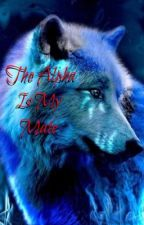 The Alpha is my Mate by supernatural87
