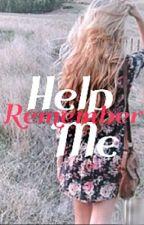 Help me Remember by Americasclichenerd