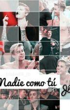 Nadie Como Tú {Justin Bieber} by j-jailey