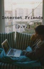 Internet Friends (A Pete Wentz Fanfiction) by lovelybarakat
