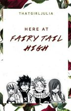 Here at Fairy Tail High by ThatGirlJulia