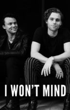 I Won't Mind | Lashton by lashtonpin
