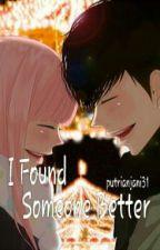 I Found Someone Better by putrianjani31