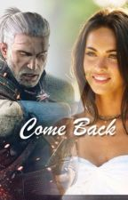 "Come Back (Sequel to ""The Witcher and The Slave"") by IronSoul001"