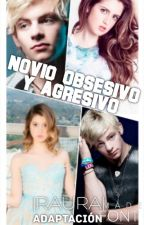 Novio Obsesivo y Agresivo (Raura) |ADAPTACIÓN| by Melany_Ra