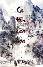 Ca Tẫn Đào Hoa - Mỹ Bảo (Hoàn) by thuyduong148