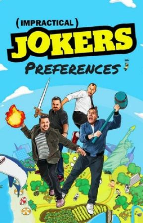 Impractical Jokers Preferences by SalVulcano