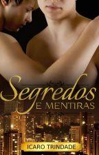 Segredos e Mentiras (Romance Gay) by IcaroTrindade