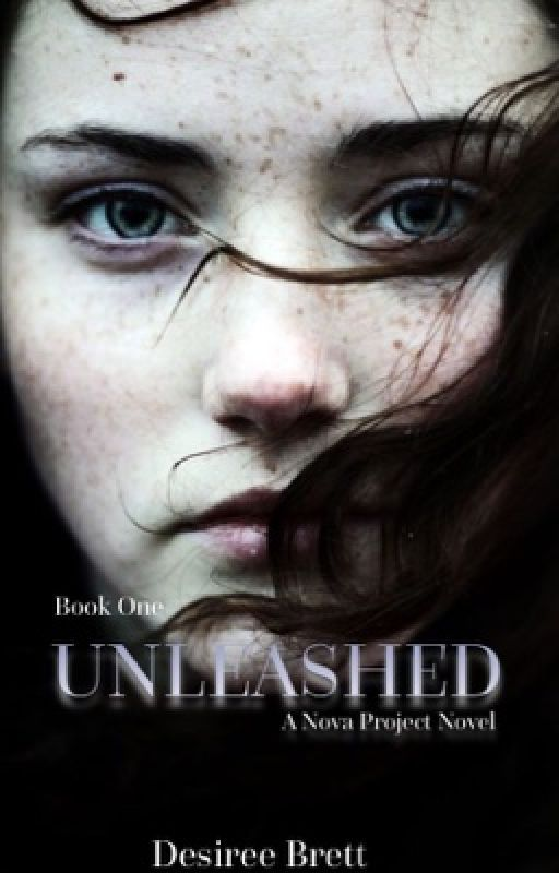UNLEASHED-Book One (~REVISION IN PROGRESS~ ) by ddonohue78