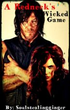 A Redneck's Wicked Game (A Daryl Dixon Story) by soulstealingginger