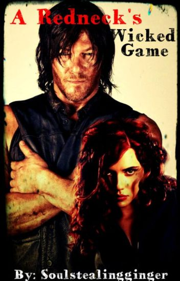 A Redneck's Wicked Game (A Daryl Dixon Story)