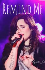 Remind Me by lovatic_chica