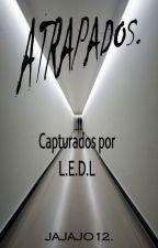 Atrapados. EDITANDO. by SoyUnEscritorMuerto