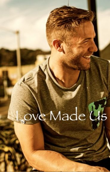 Love Made Us