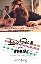 A Love Story Gone Wrong by lunaking_phr