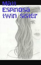 Matt Espinosa twin sister by youtubelife963