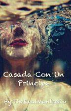 Casada con un príncipe. by TheRealMontseRoBVB09