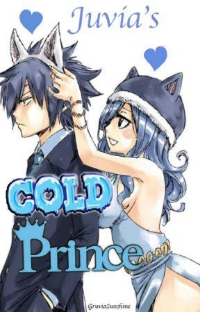 Juvia's Cold Prince 《 Gruvia Fanfic ♥》 by GruviaSunshine