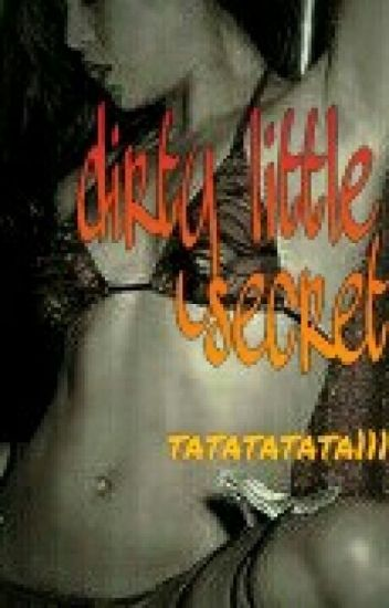 dirty little secret (SPG / Adults' Fic)