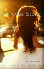 Princess Story by ClaraRose1