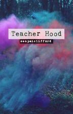 Teacher Hood 》calum hood au by senpaicliffxrd