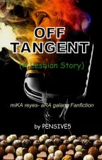 OFF-TANGENT(A Lesbian Story) by pensive5