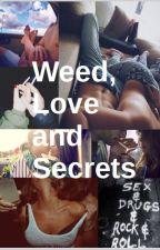 Weed, Love & Secrets. (EN PAUSE) by Queen112226