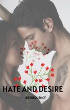 Hate and Desire (Editing) by lsrfrequency