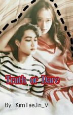 Truth or Dare by KimTaeJin_V