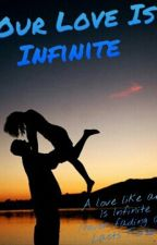 Our Love Is Infinite by Nyah--Love