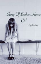 Story Of Broken Home Girl by clauwsxx