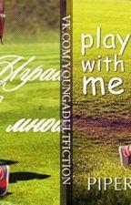 Сыграй со мной.Пайпер Шелли by JanettaVulpe