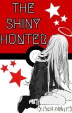 The Shiny Hunter [Pokèmon Fanfic] by PixelDonut