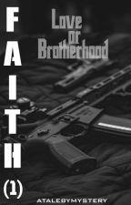 Faith(1): Love or Brotherhood by atalebymystery