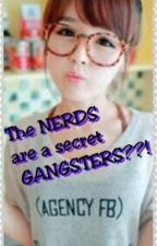 The NERDS are a secret GANGSTERS??! by msSarcastic02