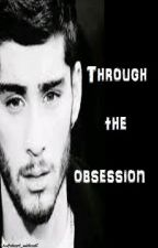Through the obsession ( tome 2 ) { Z.M } by HalfaHeart_withoutU