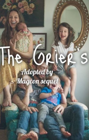 The Griers (Adopted by Magcon sequel)